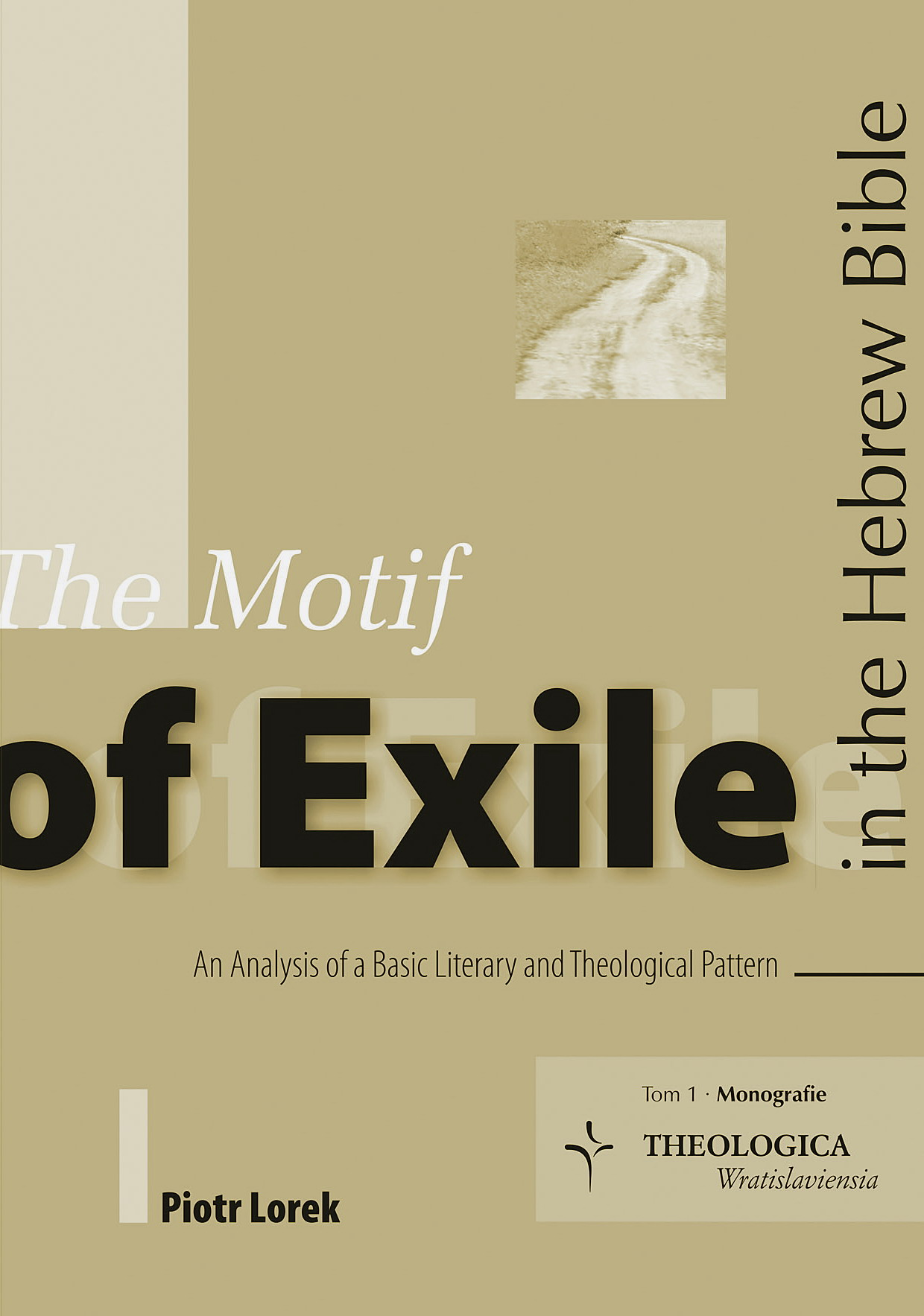 The Motif of Exile in the Hebrew Bible; An Analysis of a Basic Literary and Theological Pattern - front cover